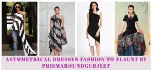 Asymmetrical dresses