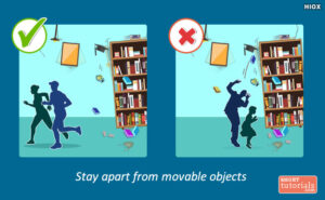 dont-stand-near-movable-objects while earthquake